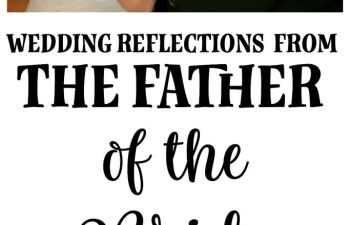 Wedding Reflections from The Father of the Bride