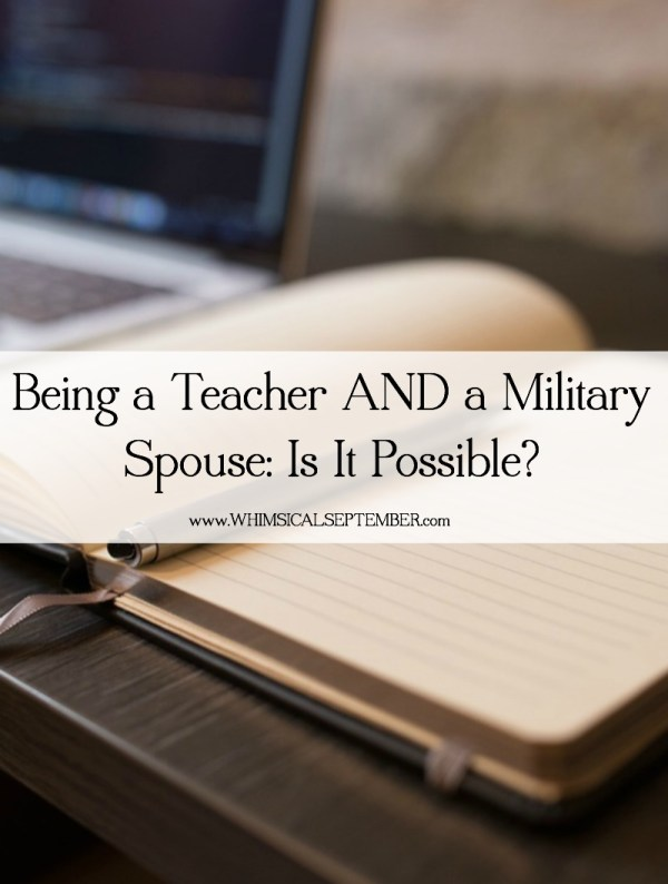 Being a Teacher and a Military Spouse - Is it Possible?