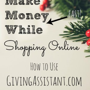 Using GivingAssistant.Org to Make Cash Back Fast