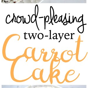 Crowd-Pleasing Two-Layer Homemade Carrot Cake