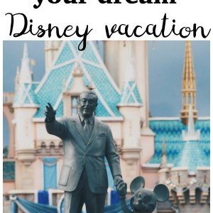 Disney Vacation: One Tip for Planning Your Dream Vacation