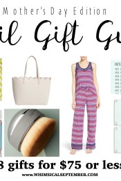 April Gift Guide: 8 Gifts for $75 or Less for Mother's Day