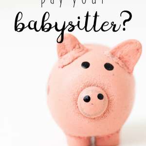 How Much Do You Pay Your Babysitter?