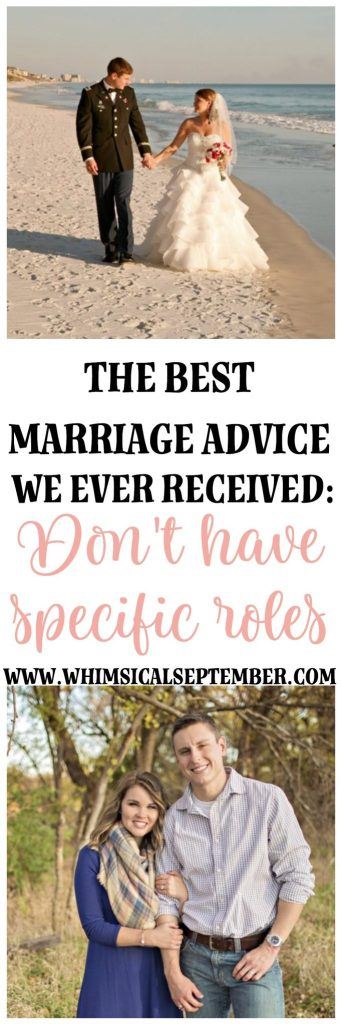 The best marriage advice: The advice came from the pastor who married us. We only had two short pre-marital counseling sessions with him since we planned our wedding so fast, but something he said really stuck with us. He advised that we do our best to nothave specific jobs. His...
