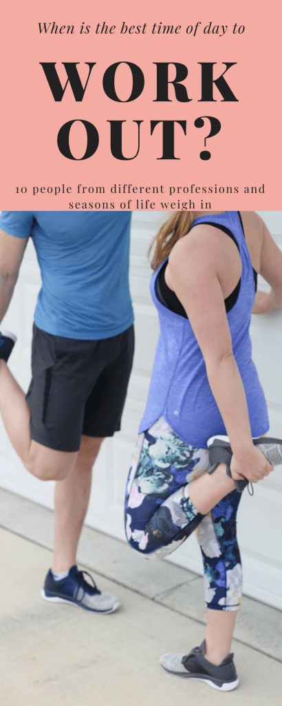 When is the best time of day to workout? 10 people from various professions, ages, seasons of life, and ability levels weigh in. Click here to read more and be inspired to find a routine that works best for you!