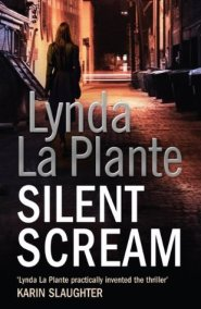 «Silent Scream» by Lynda La Plante