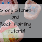 Story Stones and Rock Painting Tutorial