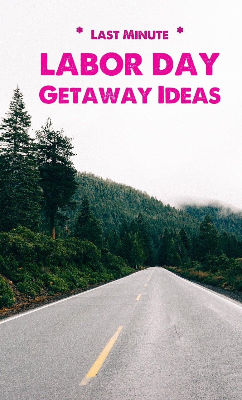 labor day travel ideas, getaway ideas, weekend travel