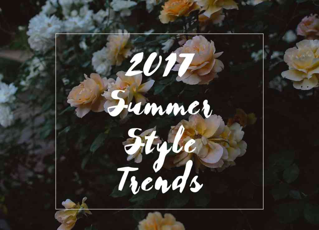 2017 Summer Fashion Trends