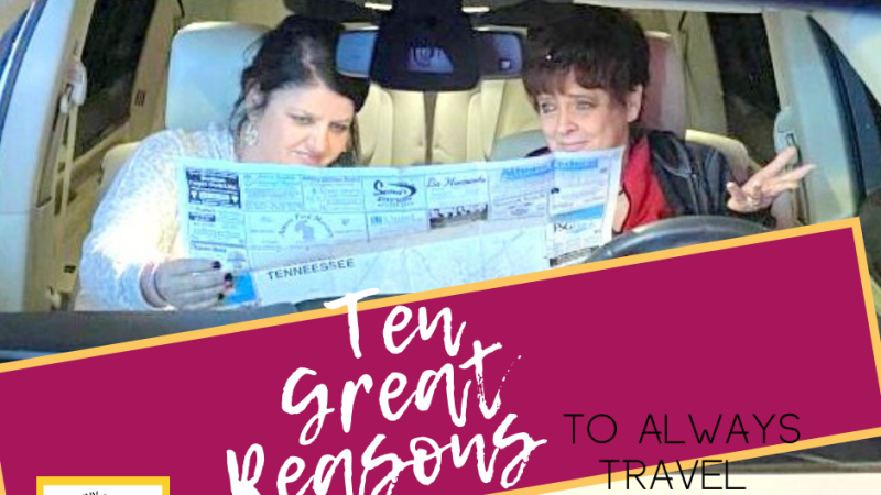 Ten Reasons to Always Travel with Your Mama