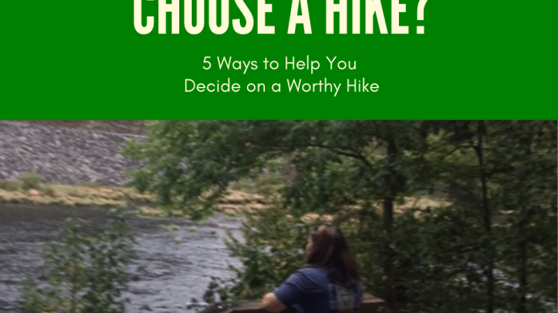 How to Choose the Best Hike