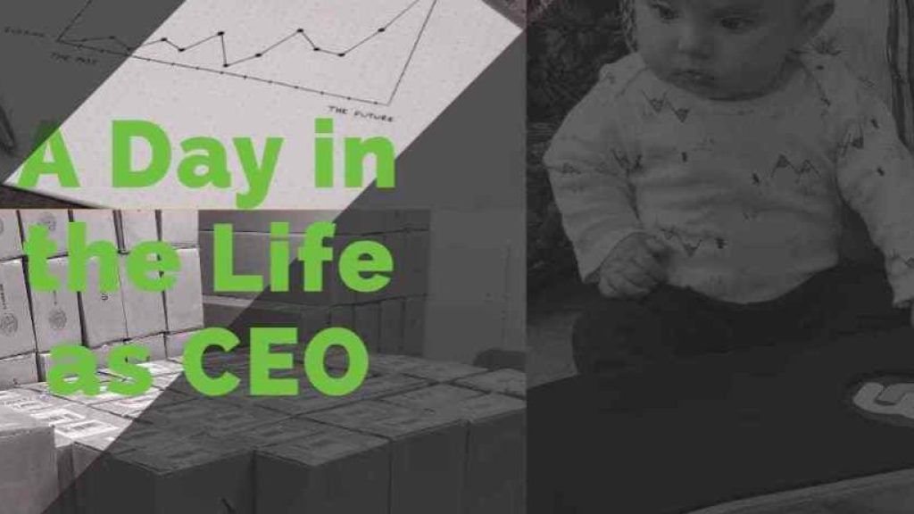 A Day in the Life as CEO