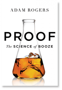 Proof: The Science of Booze by Adam Rogers. Image courtesy Houghton Mifflin Harcourt.