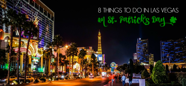 8 Things to Do in Las Vegas on #StPatricksDay! Try your luck of the Irish and check out these hot spots!