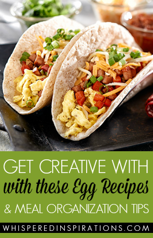 Get Creative with these Fun And Easy Egg Recipes + Meal Organization Tips!