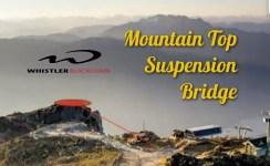 Whistler Mountain Top Suspension Bridge 2017