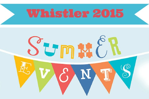 Whistler Summer Events