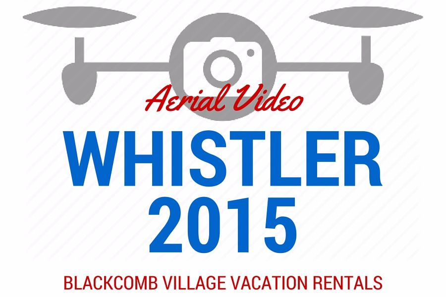 Whistler Aerial Video of Blackcomb Village Rentals