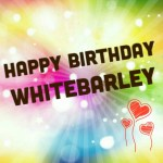 Happy Birthday WhiteBarley…