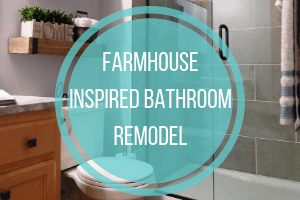 Farmhouse Inspired Bathroom Remodel