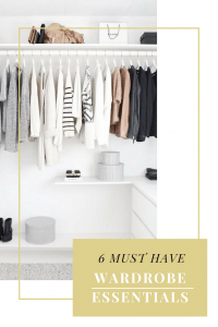 6 Must have wardrobe essentials
