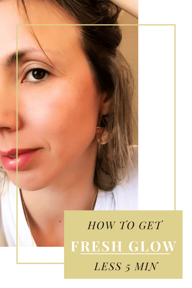 Get a fresh glow in less than 5 minutes