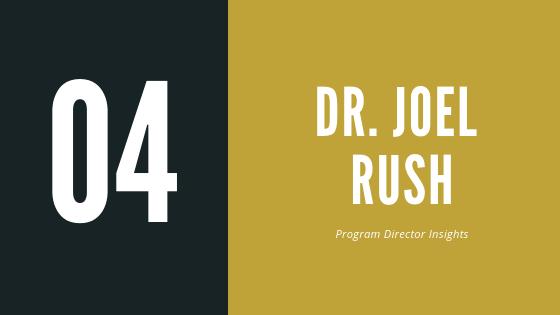 Episode 4 Dr. Joel Rush   Program Director Insights