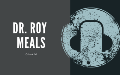 Episode 16 – Dr. Roy Meals | On the Art of Teaching