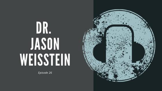 #26 – Dr. Jason Weisstein | On the McDonaldization of Medicine