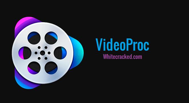 VideoProc 4.0 Crack With Registration Code Downlaod For Windows