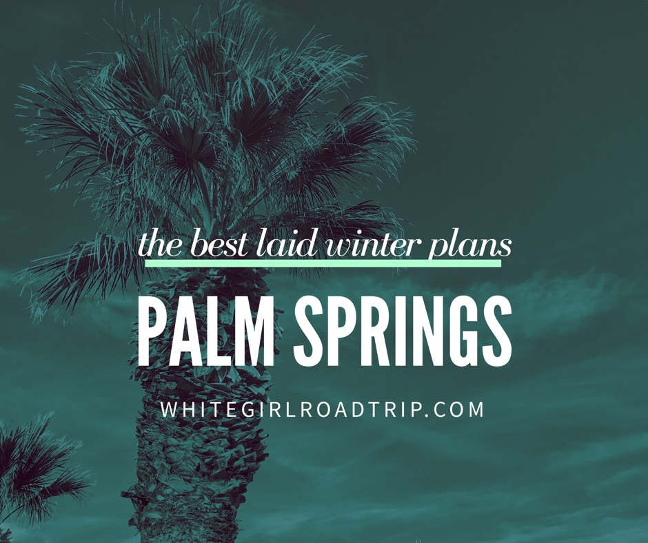 Top 10 Post: Winter Palm Springs