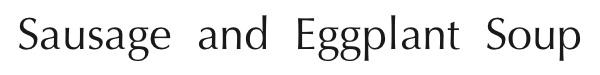 Sausage eggplant soup title