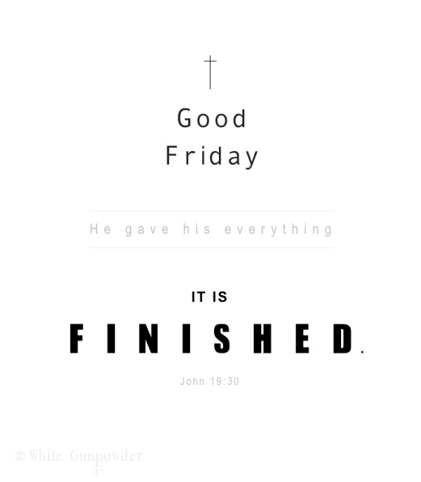 Good Friday, It is finished