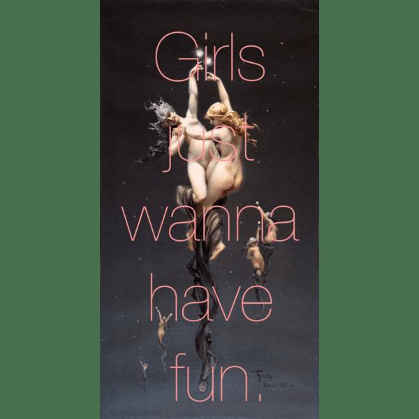 Girls Just Wanna Have Fun - Slasky – Limited Edition