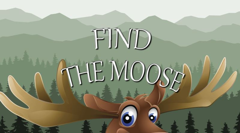 "Play ""Find the Moose"" to win incrdible prizes!"