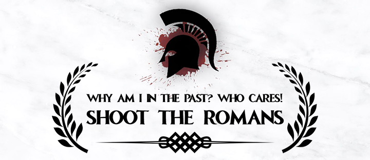 Why Am I In The Past? Who Cares! Shoot the Romans. Key art for Ludum Dare 36 game jam entry