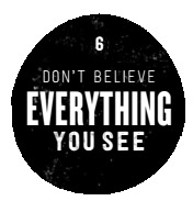 don't believe everything you see