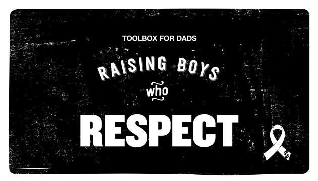 Raising Boys who Respect