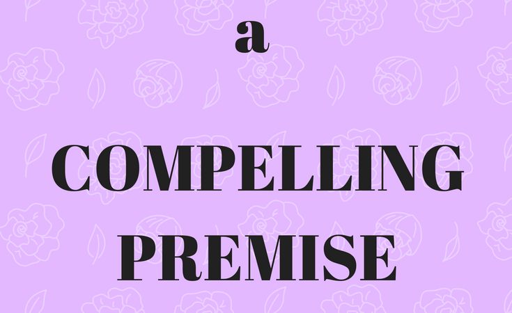 How to write a compelling premise for your story
