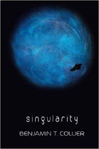 Singularity by Benjamin T. Collier