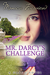 Mr. Darcy's Challenge by Monica Fairview