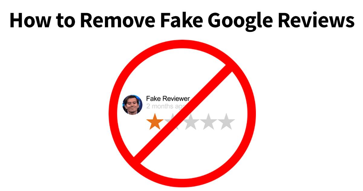 How To Remove Fake Google Reviews  Whitespark