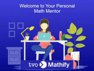 Welcome to Your Personal Math Mentor - tvo Mathify
