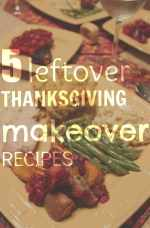 thanksgiving leftovers, thanksgiving leftover makeovers, thanksgiving leftover recipes