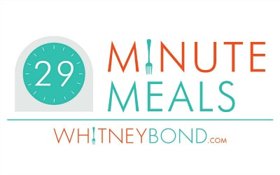 Food Blogger Whitney Bond's web series 29 Minute Meals featuring delicious recipes made in 29 minutes or less!