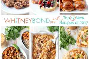 Top 17 delicious new recipes of 2017 on the food blog WhitneyBond.com, featuring buddha bowls, cinnamon rolls, tacos and pasta!