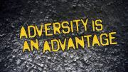Adversity Has Advantages; Advance In Your Adversities