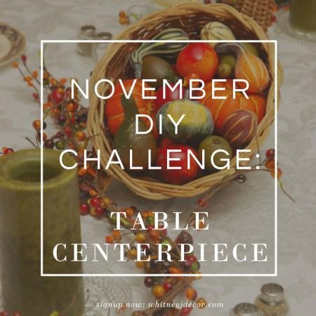 november diy challenge: centerpiece