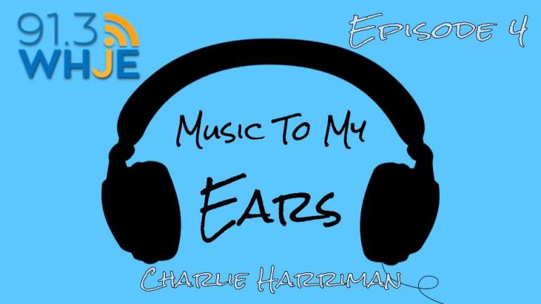 Charlie Harriman- Music To My Ears #4