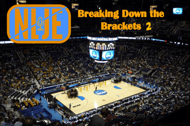 NLJE- Breaking Down the Brackets 2